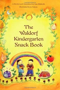 Waldorf Kindergarten Snack Book by Lisa Hildreth, http://www.amazon.com/dp/0880105631/ref=cm_sw_r_pi_dp_GqPpqb0Q3ZB59