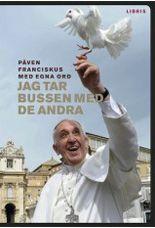 Jag tar bussen med de andra - Påven Franciskus