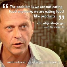 The problem is we are eating food anymore, we are eating food like products