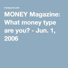 MONEY Magazine: What money type are you? - Jun. 1, 2006