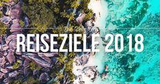 Reisetipps 2018: In unserem Jahresrückblick 2017 findest du tolle Reisetipps und Highlights, die 2018 als Reiseziele auf deiner Bucket List stehen sollten!