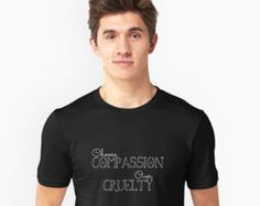 Compassion TShirt, Vegan Tee, Veganism T-Shirt, Mens Fitted T-shirt, Unisex, Choose Compassion, Over Cruelty, Animal Rights, Vegan Shirt, by peppermintcreekprint. Explore more products on http://peppermintcreekprint.etsy.com