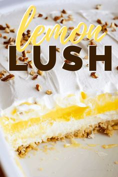 Easy lemon dessert called lemon lush made from scratch with a buttery crust, creamy whipped topping and lemon pudding layers. This recipe is amazing and can be made the day before you need it. Small Desserts, Great Desserts, Köstliche Desserts, Delicious Desserts, Lemon Lush Dessert, Lemon Desserts, Lemon Recipes, Lemon Cakes, Best Pound Cake Recipe