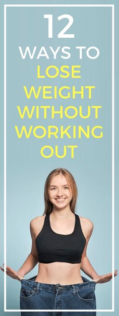 12 ways to lose weight without working out.