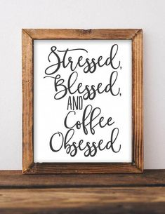 Kitchen decor Stressed, Blessed, and Coffee Obsessed - Printable Wall Art, Coffee bar sign, DIY Gift