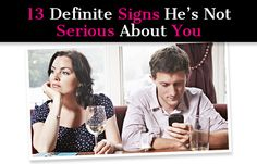 13 Definite Signs He's Not Serious About You