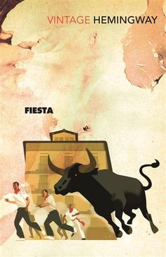 Fiesta : The Sun Also Rises  : Vintage Classics - Ernest Hemingway