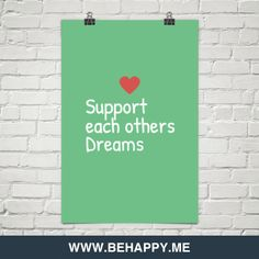 Support       each others      dreams #31363