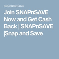 Join SNAPnSAVE Now and Get Cash Back | SNAPnSAVE |Snap and Save