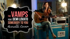 The Vamps feat. Demi Lovato - Somebody To You (Official Acoustic Cover by Emma McGann #music #nowplaying