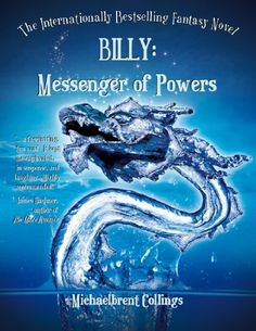 "Free Kindle Book For A Limited Time : Billy: Messenger of Powers (The Billy Saga) - ""BILLY WAS ONLY FOURTEEN YEARS OLD THE FIRST TIME HE DIED.""And with those words the saga of Billy Jones begins with BILLY: MESSENGER OF POWERS. Billy, like many of us, leads what he believes is a fairly normal life: trying to get through school, trying to deal with his first crush, and trying to avoid the bullies who seem intent on trying to prove he can be flushed down a toilet. But all that changes (or at le..."