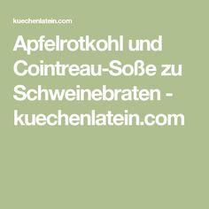Apfelrotkohl und Cointreau-Soße zu Schweinebraten - kuechenlatein.com