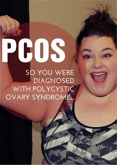 DIAGNOSED WITH PCOS-needed to read this today!