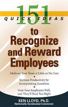 151 Quick Ideas to Recognize and Reward Employees Ken Lloyd 1564149455 9781564149459 Most managers understand the importance of giving their employees recognition and rewards, but when it comes to actually doing so, they often come up empty or use ou Employee Rewards, Incentives For Employees, Employee Morale, Staff Morale, Employee Appreciation Gifts, Employee Gifts, Volunteer Appreciation, Employee Incentive Ideas, Gifts For Employees