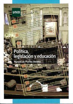 Política, legislación y educación / Manuel de Puelles Benítez http://absysnetweb.bbtk.ull.es/cgi-bin/abnetopac?ACC=DOSEARCH&xsqf99=515786.