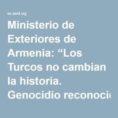 """Ministerio de Exteriores de Armenia: """"Los Turcos no cambian la historia. Genocidio reconocido por Juan Pablo II y Francisco"""" – ZENIT – Espanol"""