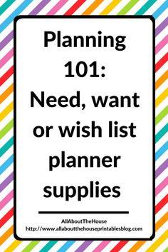 planning 101 planner newbie planner supplies need want wish list must have accessories is the erin condren worth it http://www.allaboutthehouseprintablesblog.com/planning-101-need-versus-want-versus-wish-list-planner-supplies/