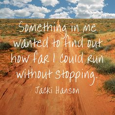 Motivation to keep going from U.S. marathon runner Jacki Hanson.