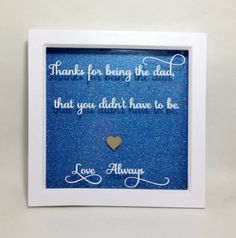 Father's Day frame Step-Dad Gift Handmade Box by HarleyzCreations Fathers Day Frames, First Fathers Day, Fathers Day Gifts, Craft Presents, Presents For Dad, Gifts For Dad, Sparkly Background, Handmade Father's Day Gifts, Sentimental Quotes