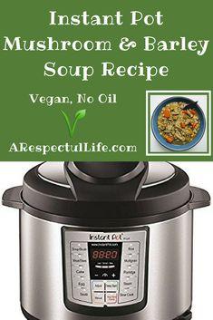 Instant Pot Vegan Mushroom and Barley Soup Recipe, Oil Free - Whole Food Plant Based no SOS Vegetarian Desserts, Vegan Vegetarian, Vegan Food, Vegan Lunches, Vegan Snacks, Mushroom Barley Soup, Best Vegan Recipes, Healthy Recipes, Latest Recipe