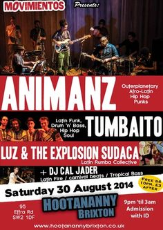 Movimientos presents: Animanz, Tumbaito, Luz & La Explosion Sudaca + DJs at Hootananny Brixton(95 Effra Rd, London, SW2 1DF, United Kingdom) On Saturday August 30, 2014 at 9:00 pm and ends Sunday August 31, 2014 at 3:00 am.Still in the summer vibe Movimientos presents another trailblazing line up of delights from the global Latin underground! Facebook: http://atnd.it/14024-1 . Price: After 10pm: GBP 3.Category: Live Music.