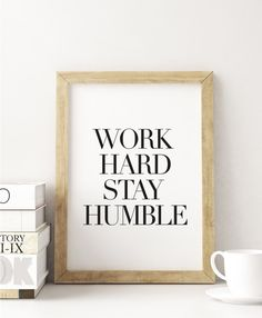 Work Hard Stay Humble - PRINTABLE FILE.  Inspirational Print. Gallery Wall Print. Minimalist Wall Art. Office Art Print. Modern Wall Decor.