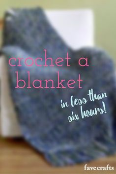You can crochet this blanket in under 6 hours, and I'm super impressed by it.