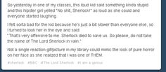 "One does not simply insult the Sherlock fandom. Gosh I laughed so hard at this. ""The Lord Sherlock""!!!"