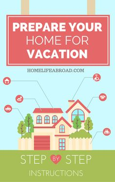 5 Ways You Can Prepare your Home for Vacation - Don't come back to surprises! #home #vacation #house @homelifeabroad.com