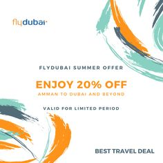 #FlyDubai Summer Travel Deal Enjoy 20% OFF Amman to #Dubai & Beyond #Save More #Money on #FlightBooking #SavioPlus