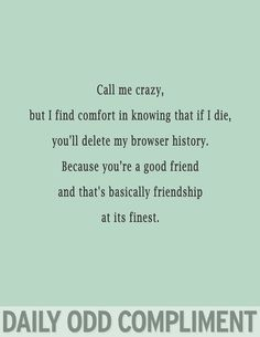 Super funny sayings for friends hilarious words Ideas Flirting Messages, Flirting Quotes For Him, Funny Facts, Funny Quotes, Daily Odd, Funny Test, Odd Compliments, Best Love Quotes, Boyfriend Quotes
