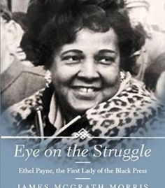 Eye On The Struggle: Ethel Payne The First Lady Of The Black Press PDF