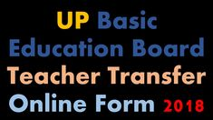 UP Basic Education Teacher Transfer Online Form 2018 Last Date:  29/01/2018 Till 05:00 PM To Know More: http://www.bycnow.com/job_opportunities.aspx