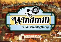 The Windmill Farm & Craft Market  Located midway between Penn Yan and Dundee on NY Route 14A