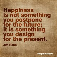Wise words from Jim Rohn. Happy Quotes, Great Quotes, Quotes To Live By, Happiness Quotes, Awesome Quotes, Choose Happiness, Finding Happiness, Happy Sunday, Words Quotes