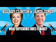 Hillary Clinton & James Comey - What Difference Does It Make? - YouTube