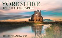 """Read """"Yorkshire in Photographs"""" by Dave Zdanowicz available from Rakuten Kobo. Yorkshire is not only the largest county in England, it is also the most beautiful; just ask anyone living there. Yorkshire England, Yorkshire Dales, North Yorkshire, Visit Yorkshire, Beautiful Islands, Beautiful Places, Caspar David, Whitby Abbey, Christian World"""