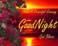 Good Night God May The Loralikeep You Through The Wake You With The