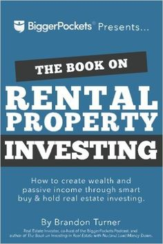 The Book on Rental Property Investing: How to Create Wealth and Passive Income Through Smart Buy & Hold Real Estate Investing by Brandon Turner - BiggerPockets Publishing, LLC Investment Companies, Investment Property, Rental Property, Investment Books, Investment Group, Investment Tips, Real Estate Investing Books, Real Estate Book, Investing Money