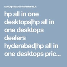 hp all in one desktops Hyderabad, Showroom, All In One, Desktop, Commercial, India, Models, Templates, Goa India