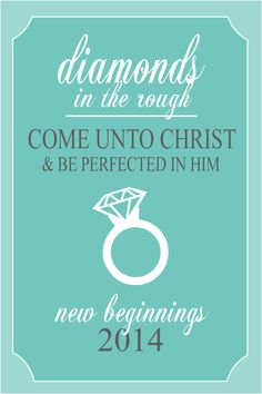 Diamonds in the Rough: Come Unto Christ and be Perfected in Him