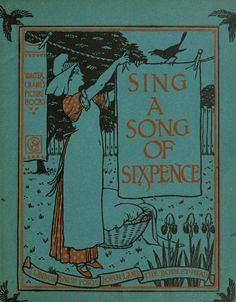 Walter Crane's Picture Books: Sing A Song Of Sixpence ~ 1909