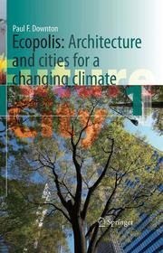 Ecological Building: Ecopolis-Architecture and Cities for a Changing Climate-Future City Vol 1 Green Architecture, Landscape Architecture, Philosophy Books, Sustainable City, Future City, Urban Landscape, Ecology, Free Ebooks, Climate Change