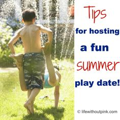 tips for hosting a fun summer play date via our Happy Blogger Tina from Life Without Pink.