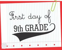 free printable FIRST DAY OF 9TH GRADE sign  Check out www.NYHomeschool.com as well.
