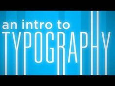 Found this video myself and thought it was a really good introduction for typography and had some really helpful information (: - Tarryn Tucker