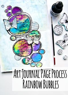 Art Journal Page Process - Rainbow Bubbles with video by Kim Dellow #artjournal #artjournaling #artjournalpage #mixedmediaart