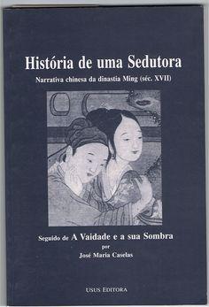 História de uma Sedutora (Narrativa chinesa da dinastia Ming – Séc. XVII)   VITALIVROS // Livros usados, raros & antigos //