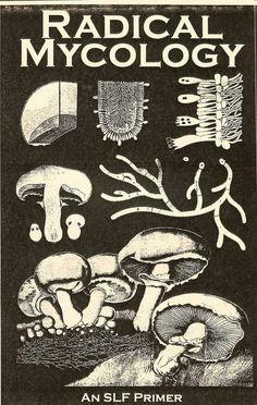 Radical Mycology: A mushroom hunting field guide