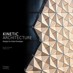Booktopia has Kinetic Architecture, Designs for Active Envelopes by Russell Fortmeyer. Buy a discounted Hardcover of Kinetic Architecture online from Australia's leading online bookstore. Folding Architecture, Parametric Architecture, Parametric Design, Architecture Portfolio, Facade Architecture, Princeton Architecture, Interactive Architecture, Architecture Diagrams, Parametrisches Design